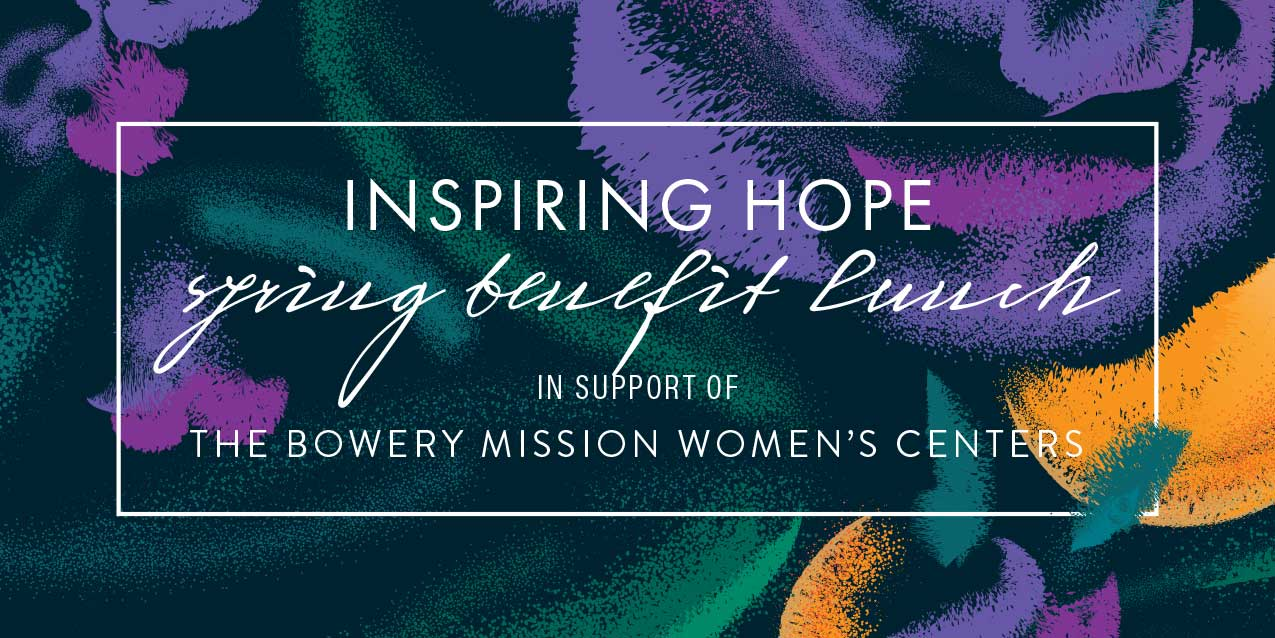 The Bowery Mission's 2017 4th Annual Inspiring Hope Lunch