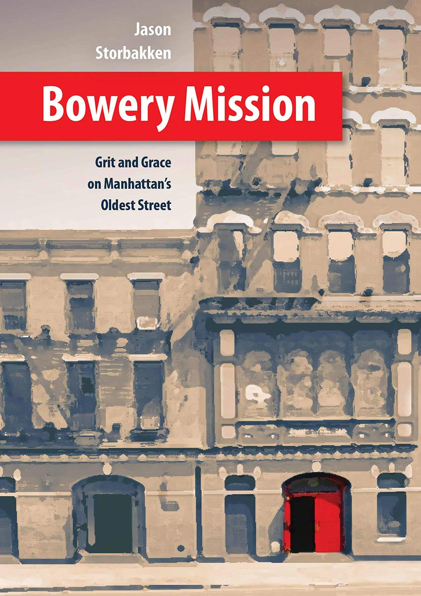 Bowery Mission: Grit and Grace on Manhattan's Oldest Street