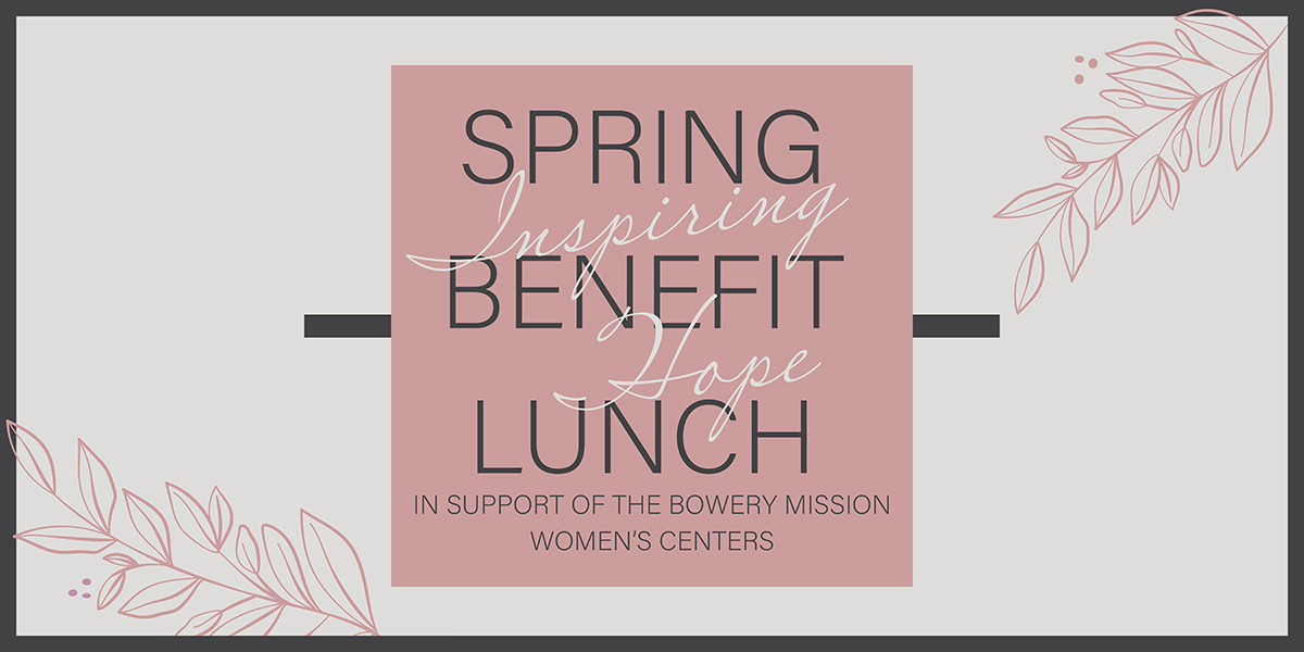 The Bowery Mission's 2020 Inspiring Hope Spring Benefit Lunch